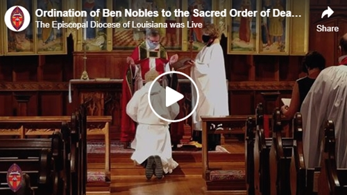 Ordination of Ben Nobles to the Sacred Order of Deacons