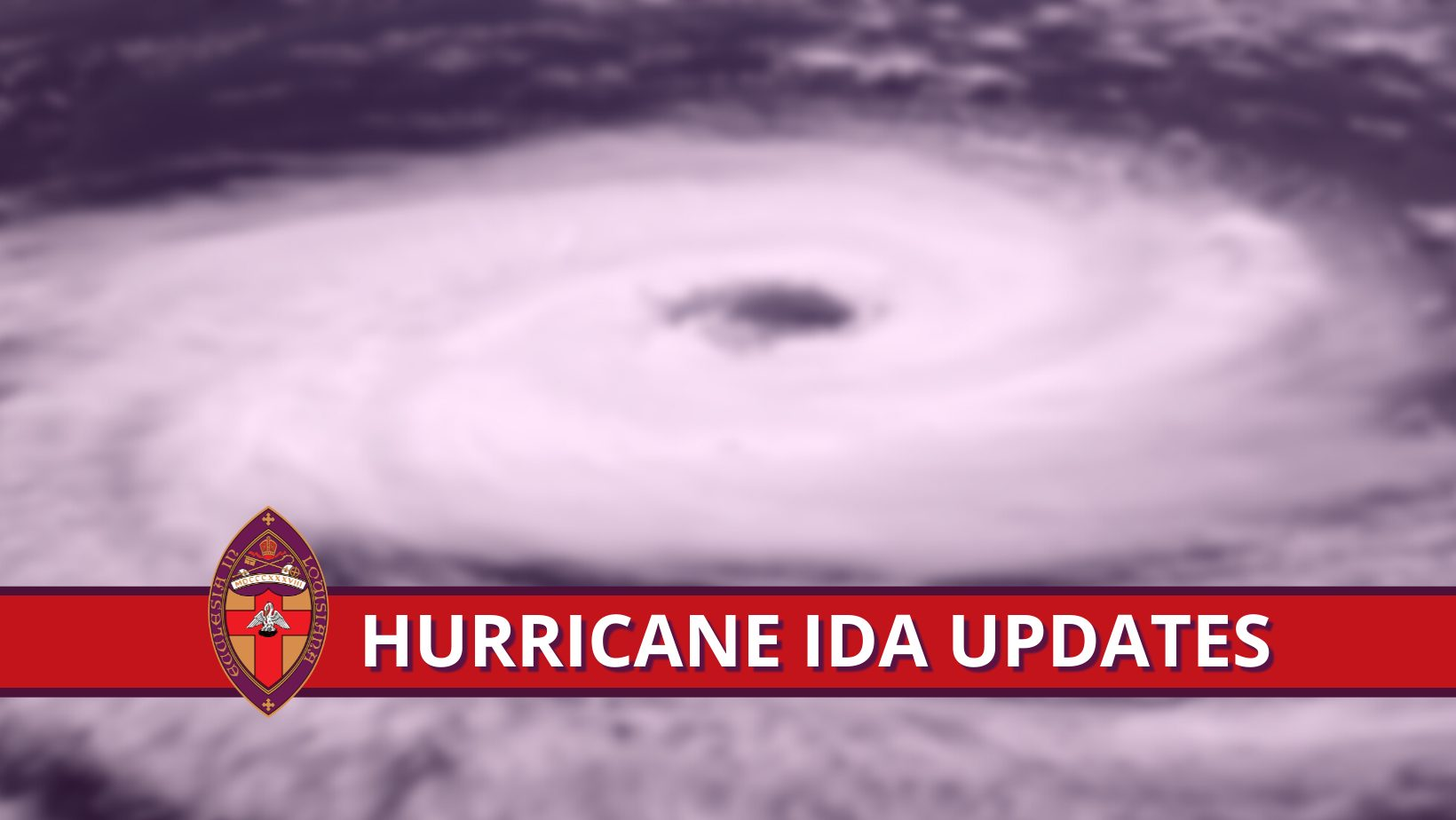 Hurricane Ida: Relief Efforts & Damage Assessment to Church Property
